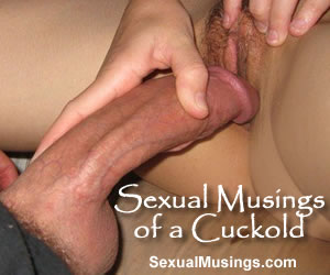 Sexual Musings of a Cuckold